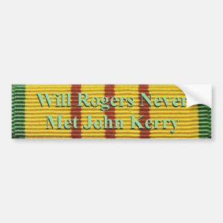 Will Rogers never met John Kerry Car Bumper Sticker