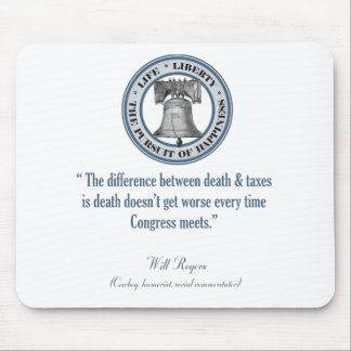 Will Rogers Quote (Death & Taxes) Mouse Pad