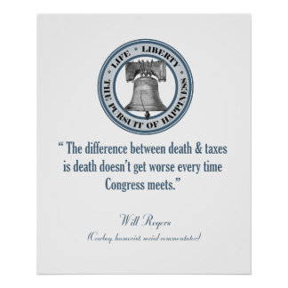 Will Rogers Quote (Death & Taxes) Poster