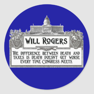 Will Rogers Quote on Death and Taxes Classic Round Sticker