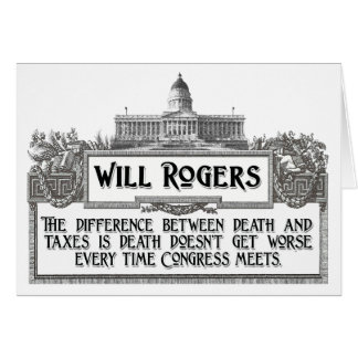 Will Rogers Quote on Death and Taxes Greeting Card