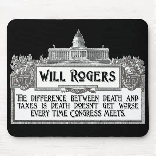 Will Rogers Quote on Death and Taxes Mousepads