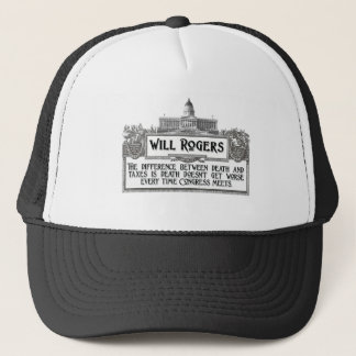 Will Rogers Quote on Death and Taxes Trucker Hat