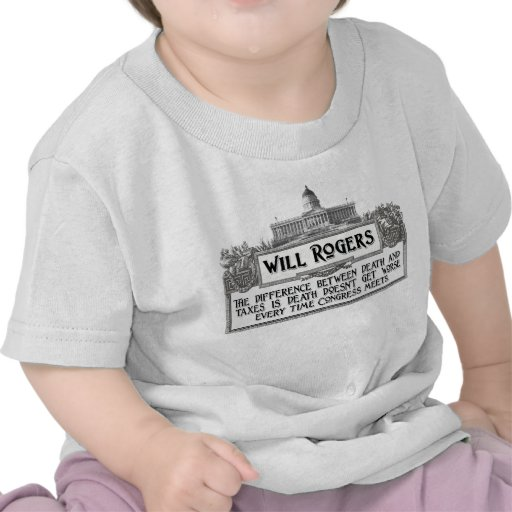 Will Rogers Quote on Death and Taxes Tshirt