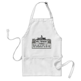 Will Rogers Quote on Government Efficiency Adult Apron
