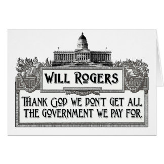 Will Rogers Quote on Government Efficiency Card