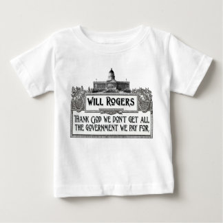 Will Rogers Quote on Government Efficiency Infant T-shirt