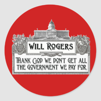 Will Rogers Quote on Government Efficiency Classic Round Sticker