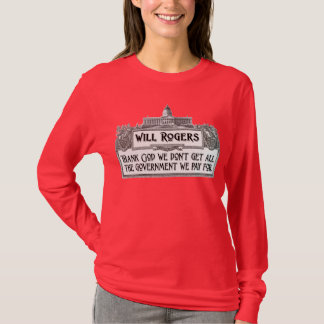 Will Rogers Quote on Government Efficiency T-Shirt
