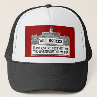 Will Rogers Quote on Government Efficiency Trucker Hat