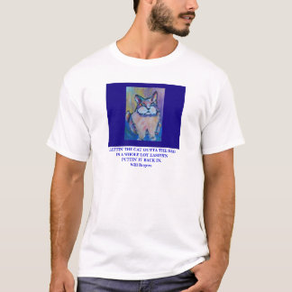 WILL ROGERS  QUOTE  - SHIRT