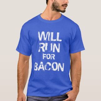 Will run for bacon T-Shirt