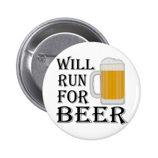 Will Run For Beer Pinback Button