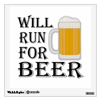 Will Run For Beer Wall Decal