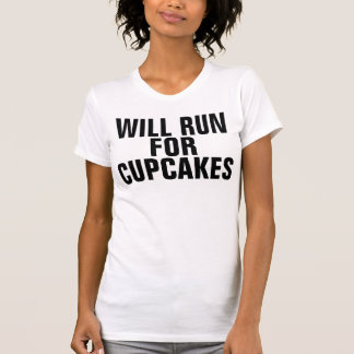 WILL RUN FOR CUPCAKES, Funny T-shirts