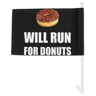 Will Run For Donuts Car Flag