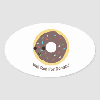 Will Run For Donuts - chocolate Oval Sticker
