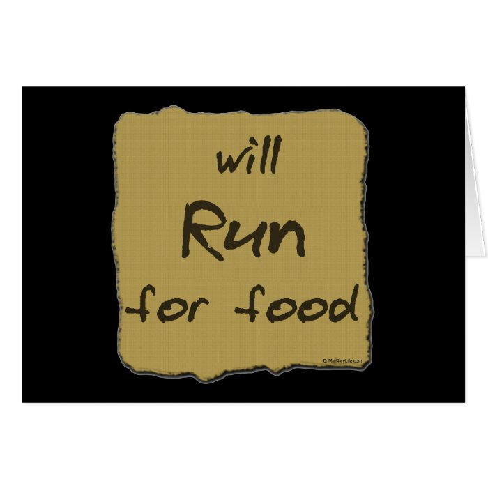 Will Run For Food Card