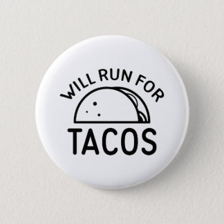 Will Run For Tacos Button