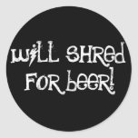 Will Shred For Beer Sticker