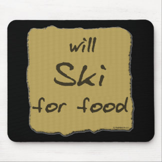Will Ski For Food Mouse Pad