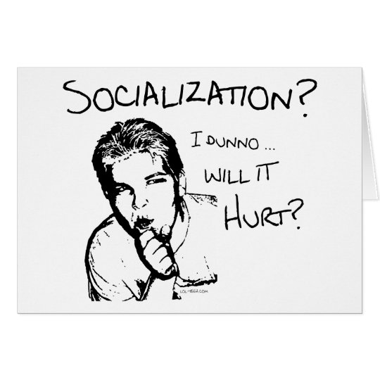 Will Socialization Hurt? Card