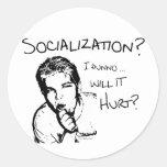 Will Socialization Hurt? Classic Round Sticker