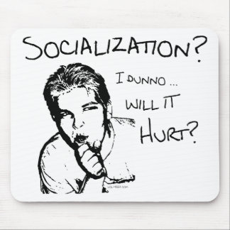 Will Socialization Hurt? Mouse Pad