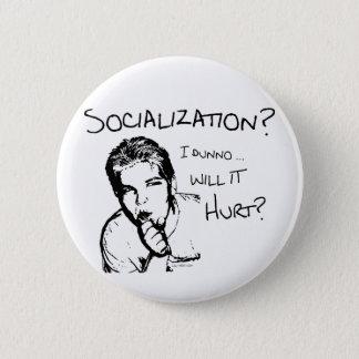Will Socialization Hurt? Pinback Button