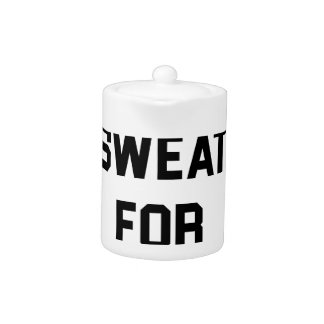 Will Sweat for PIzza Teapot