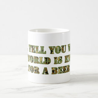 Will tell you when the world is ending..for a beer coffee mug