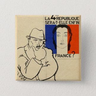 Will the 4th Republic still be France? Pinback Button