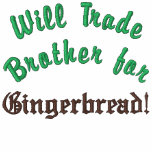 Will Trade Brother for Gingerbread Merry Christmas Embroidered Jacket