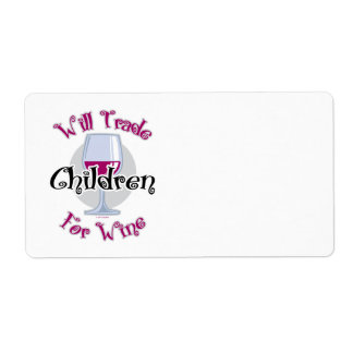 Will Trade children For Wine Personalized Shipping Label