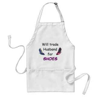 Will Trade Husband for Shoes! Adult Apron