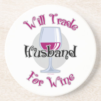 Will Trade Husband For Wine Coaster