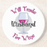 Will Trade Husband For Wine Coasters