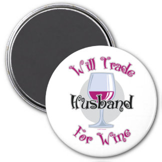 Will Trade Husband For Wine Magnet