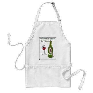 Will Trade Husband for Wine...print by jill Adult Apron