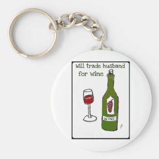 Will Trade Husband for Wine...print by jill Keychain
