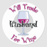 Will Trade Husband For Wine Round Stickers