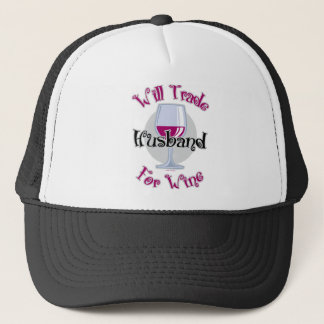 Will Trade Husband For Wine Trucker Hat