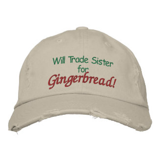 Will Trade Sister for Gingerbread! Embroidered Hat