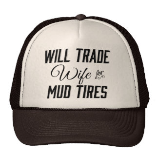 Will Trade Wife for Mud Tires Trucker Hat