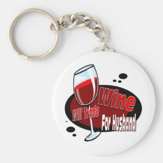 Will Trade Wine For Husband Basic Round Button Keychain