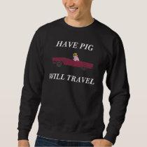 WILL TRAVEL, HAVE PIG - Sweatshirt