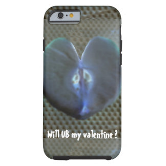 Will UB my valentine? Tough iPhone 6 Case