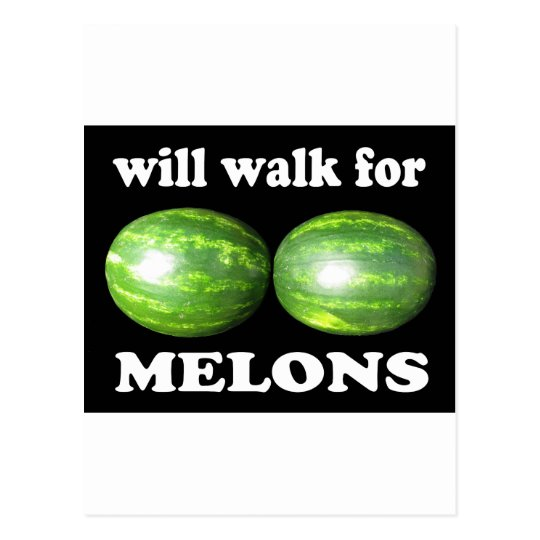 will walk for melons on black postcard