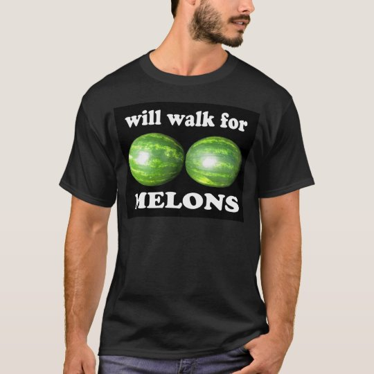 will walk for melons on black T-Shirt