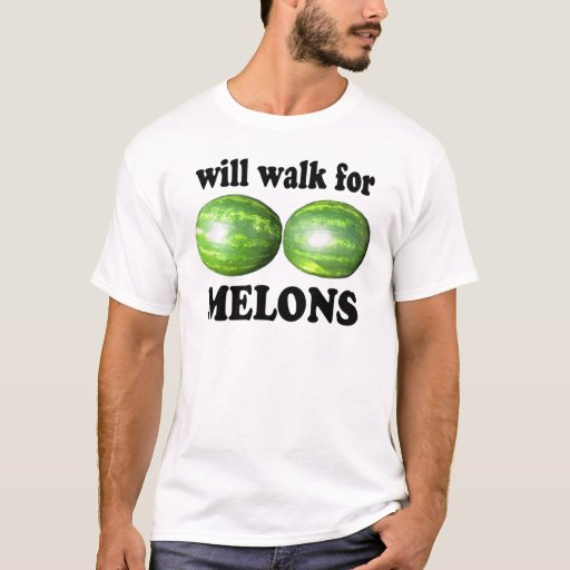will walk for melons on white T-Shirt